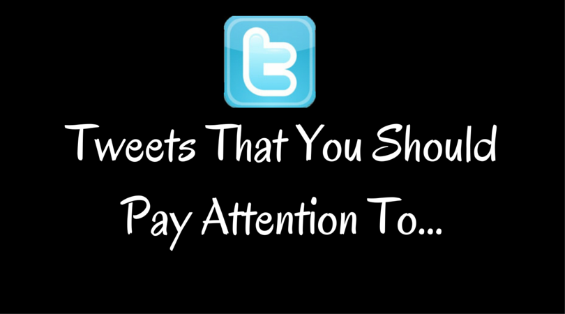 Tweets That You Should Pay Attention