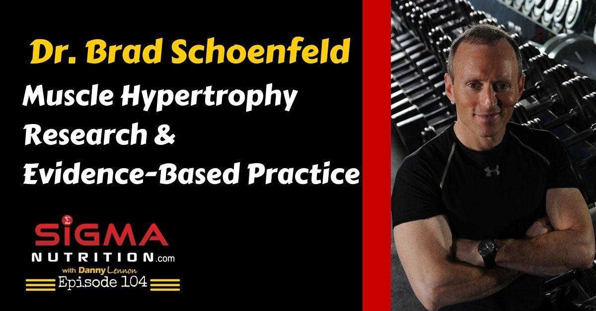 SNR #104: Brad Schoenfeld, PhD – Muscle Hypertrophy Research