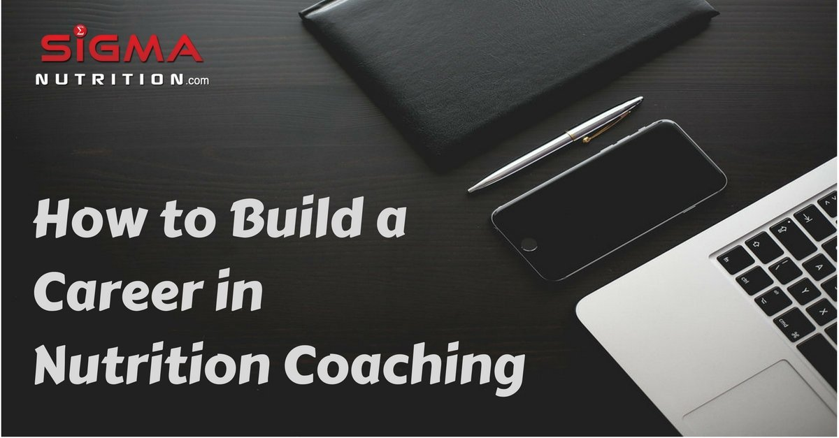 How To Build A Career In Nutrition Coaching